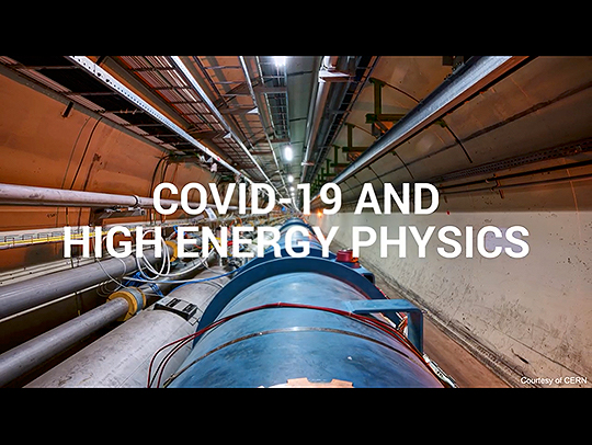 A letterboxed video still with the title COVID-19 and High Energy Physics